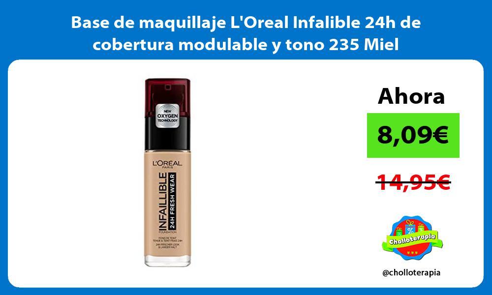 Base de maquillaje LOreal Infalible 24h de cobertura modulable y tono 235 Miel