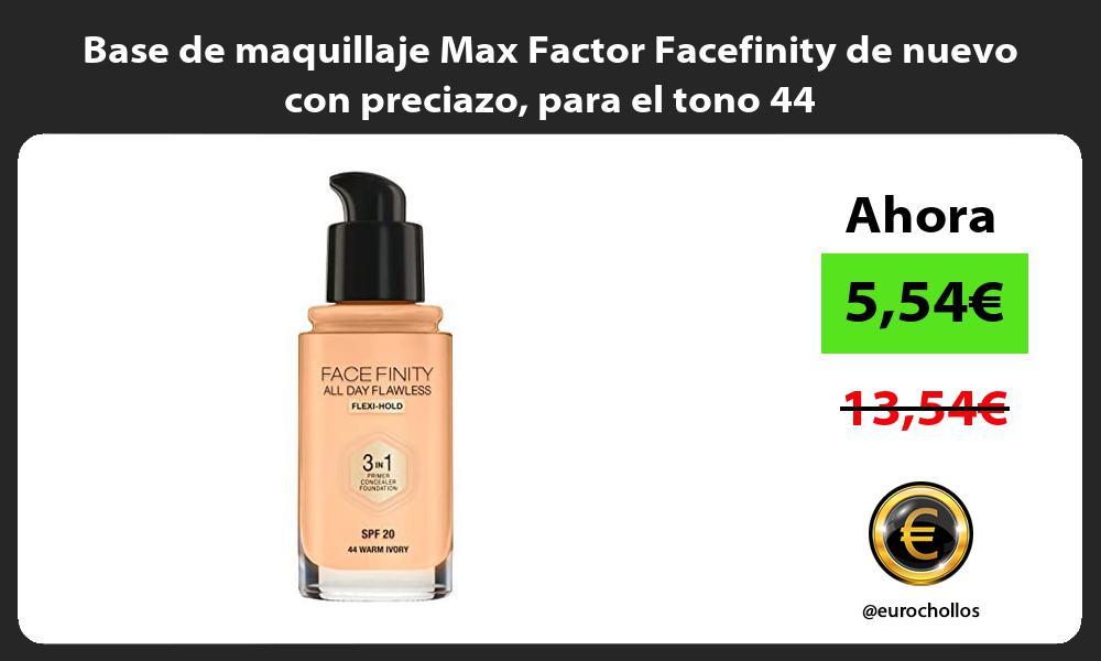 Base de maquillaje Max Factor Facefinity de nuevo con preciazo para el tono 44