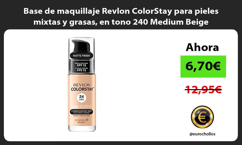Base de maquillaje Revlon ColorStay para pieles mixtas y grasas en tono 240 Medium Beige