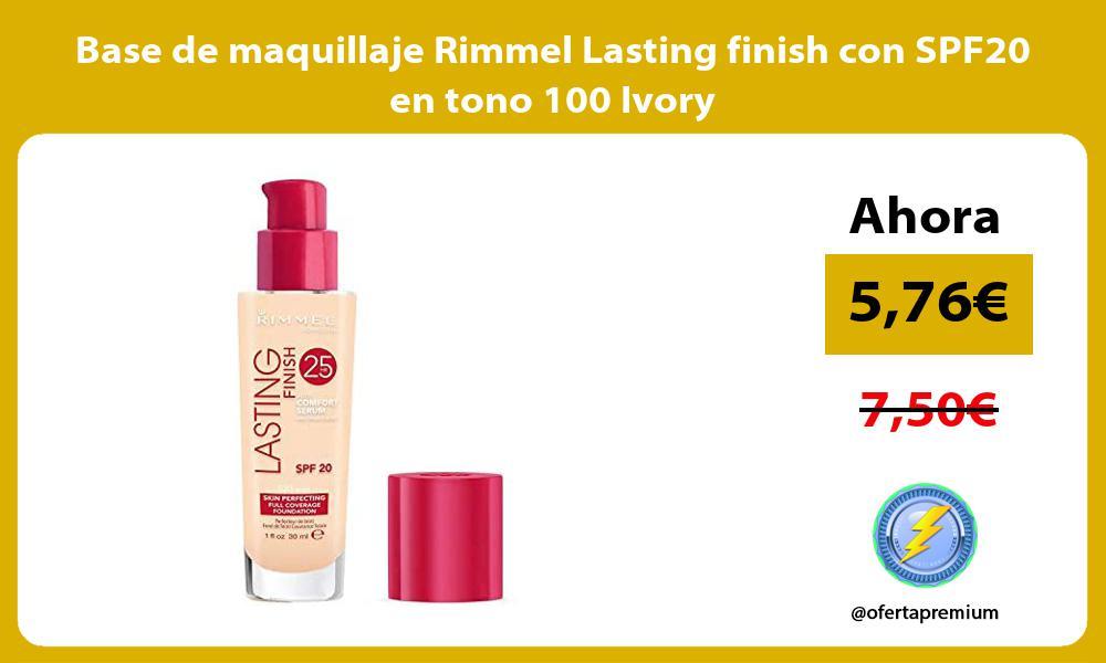 Base de maquillaje Rimmel Lasting finish con SPF20 en tono 100 Ivory