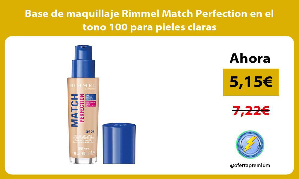 Base de maquillaje Rimmel Match Perfection en el tono 100 para pieles claras
