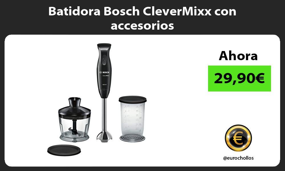 Batidora Bosch CleverMixx con accesorios