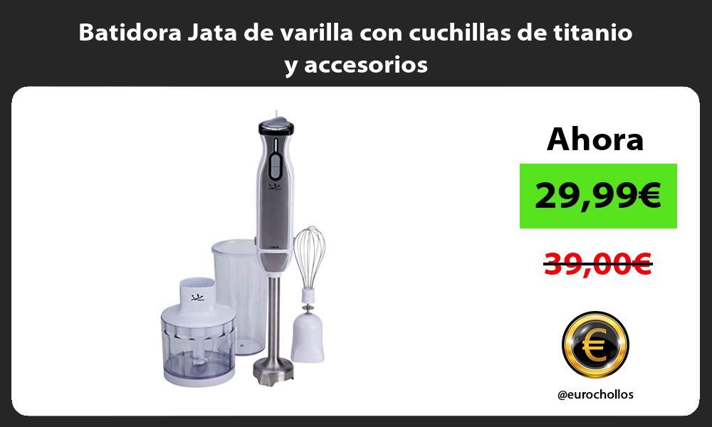 Batidora Jata de varilla con cuchillas de titanio y accesorios