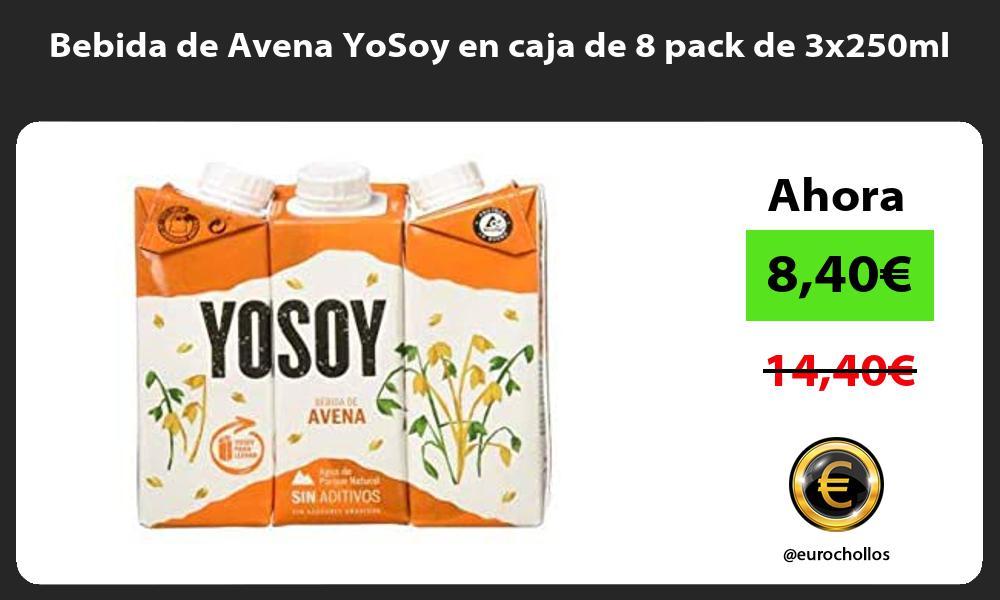 Bebida de Avena YoSoy en caja de 8 pack de 3x250ml