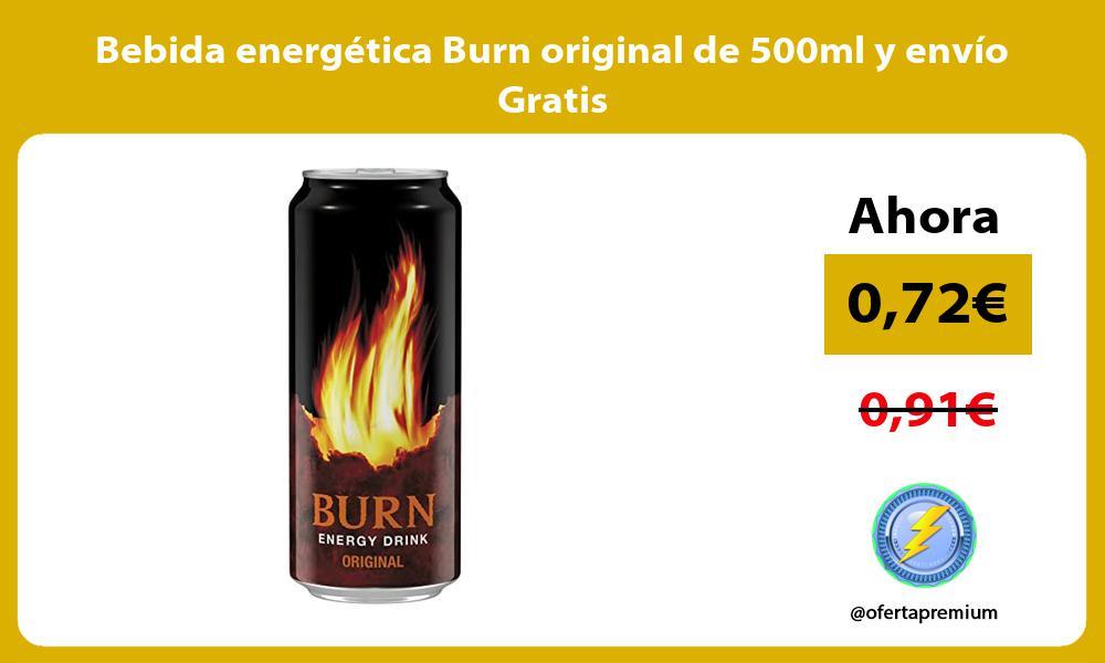 Bebida energética Burn original de 500ml y envío Gratis