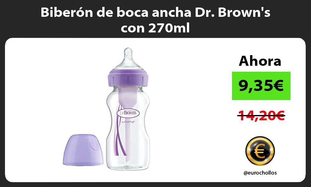 Biberón de boca ancha Dr Browns con 270ml