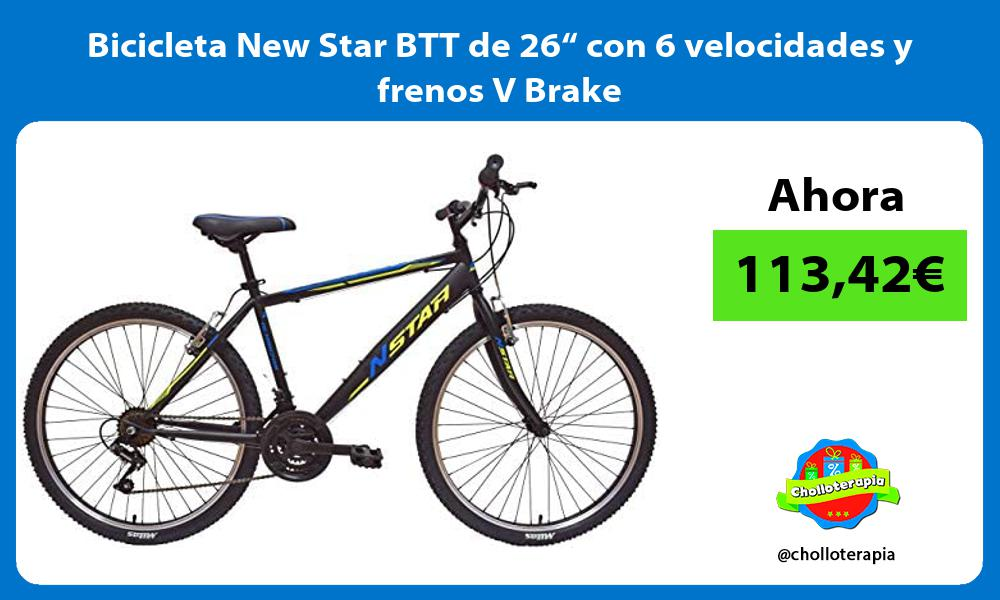 "Bicicleta New Star BTT de 26"" con 6 velocidades y frenos V Brake"