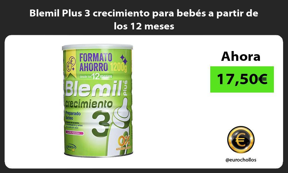 Blemil Plus 3 crecimiento para bebés a partir de los 12 meses