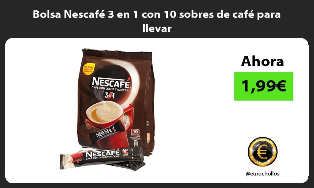 Bolsa Nescafé 3 en 1 con 10 sobres de café para llevar