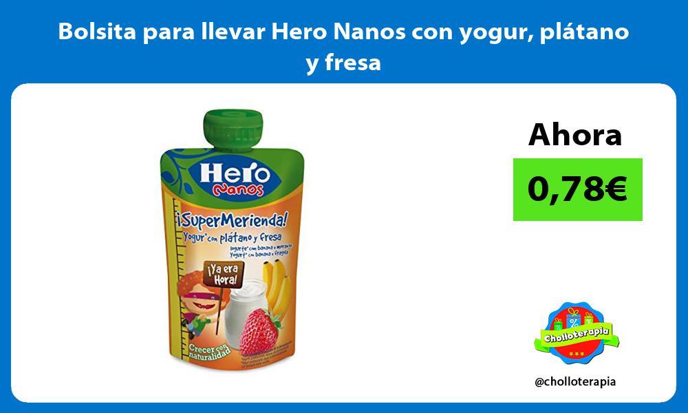 Bolsita para llevar Hero Nanos con yogur plátano y fresa