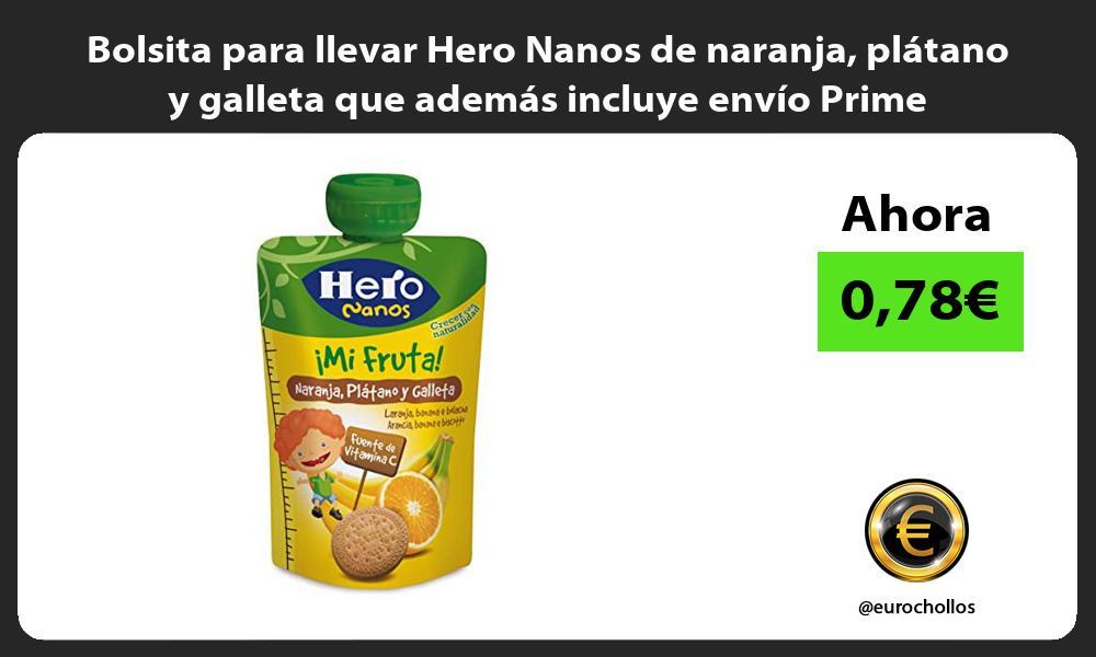 Bolsita para llevar Hero Nanos de naranja plátano y galleta que además incluye envío Prime