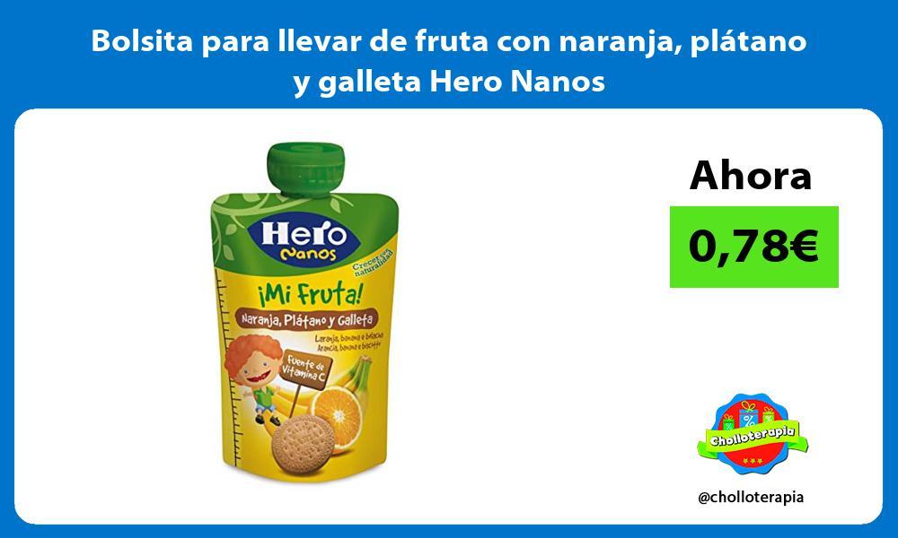 Bolsita para llevar de fruta con naranja plátano y galleta Hero Nanos