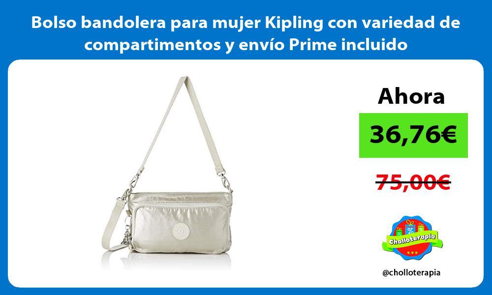 Bolso bandolera para mujer Kipling con variedad de compartimentos y envío Prime incluido