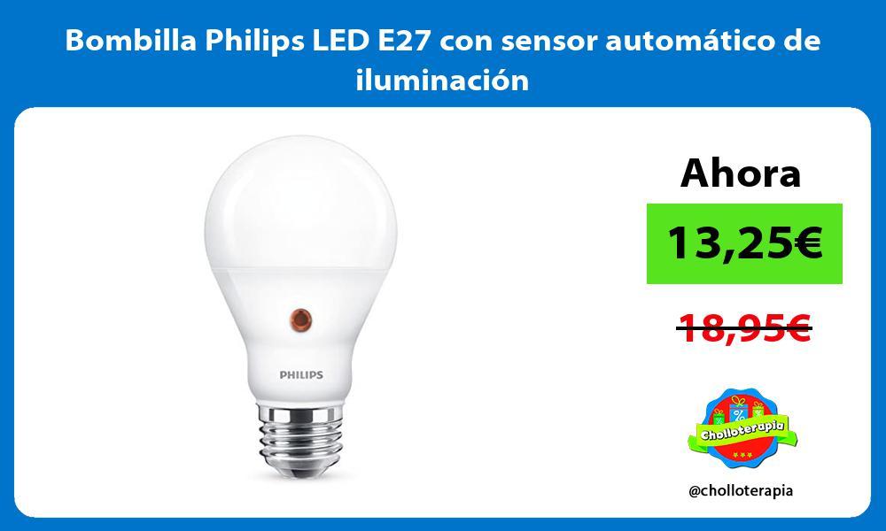Bombilla Philips LED E27 con sensor automático de iluminación