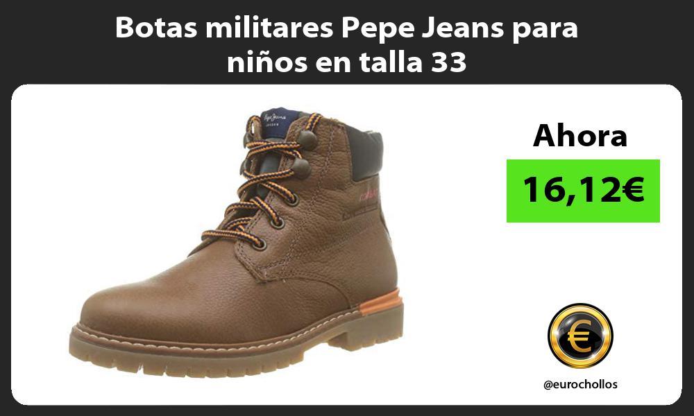 Botas militares Pepe Jeans para niños en talla 33
