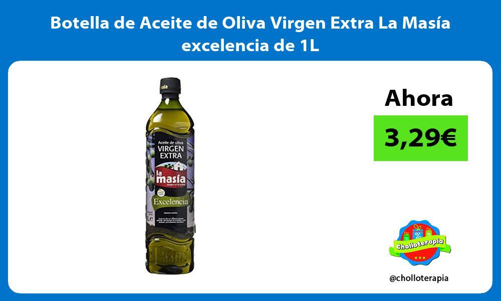 Botella de Aceite de Oliva Virgen Extra La Masía excelencia de 1L