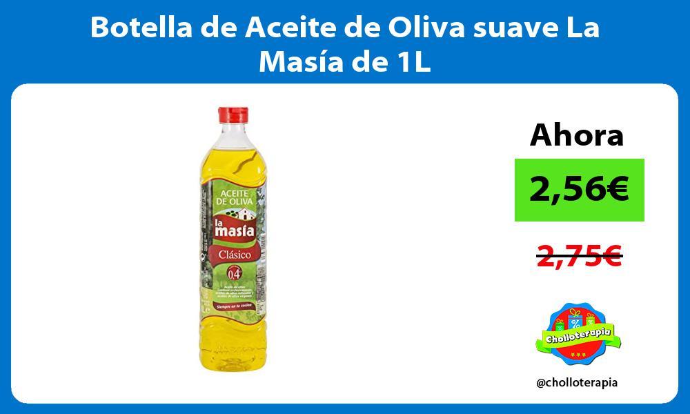 Botella de Aceite de Oliva suave La Masía de 1L