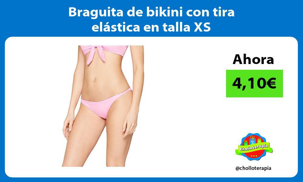 Braguita de bikini con tira elástica en talla XS
