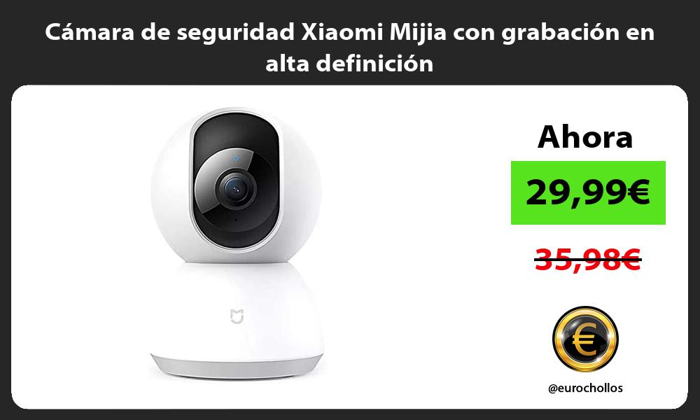 Cámara de seguridad Xiaomi Mijia con grabación en alta definición