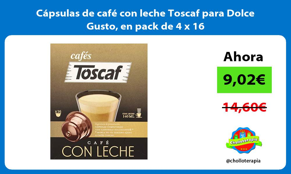 Cápsulas de café con leche Toscaf para Dolce Gusto en pack de 4 x 16