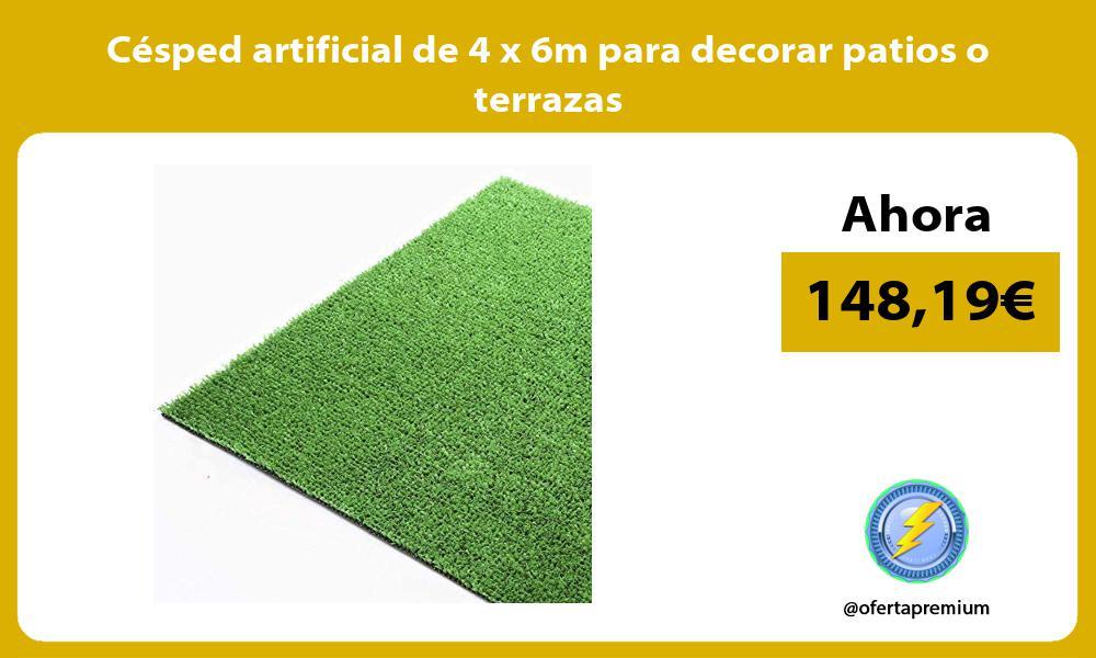 Césped artificial de 4 x 6m para decorar patios o terrazas