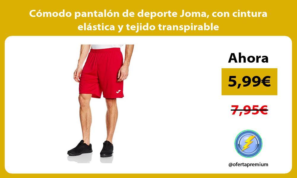 Cómodo pantalón de deporte Joma con cintura elástica y tejido transpirable