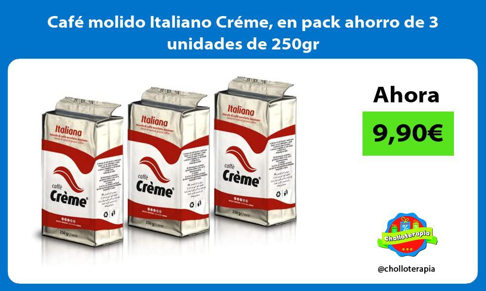 Café molido Italiano Créme en pack ahorro de 3 unidades de 250gr