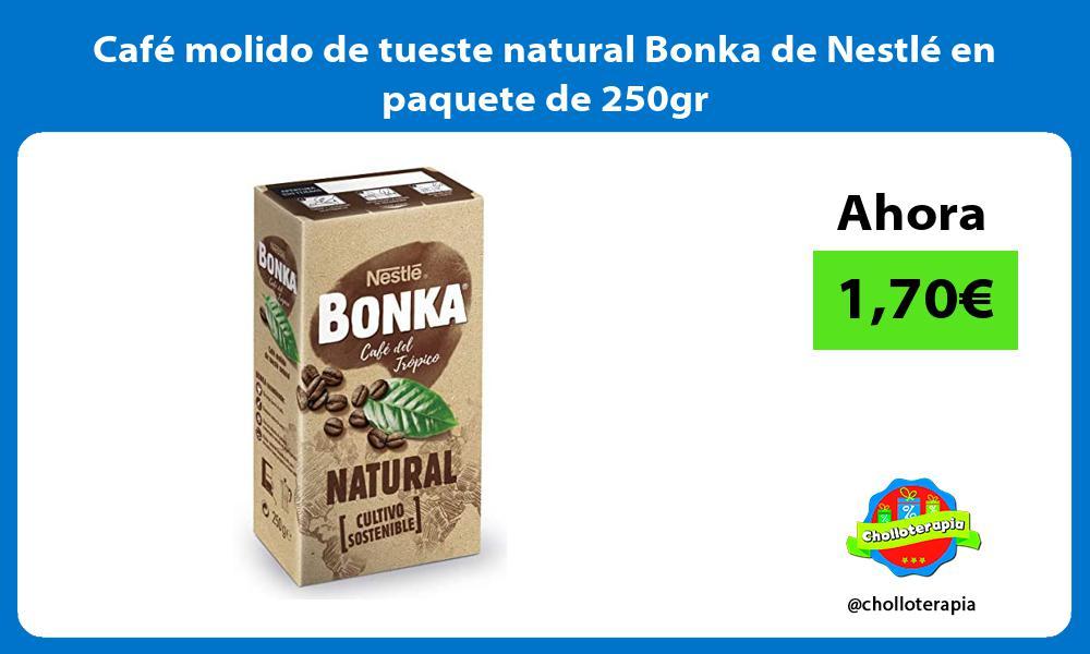 Café molido de tueste natural Bonka de Nestlé en paquete de 250gr