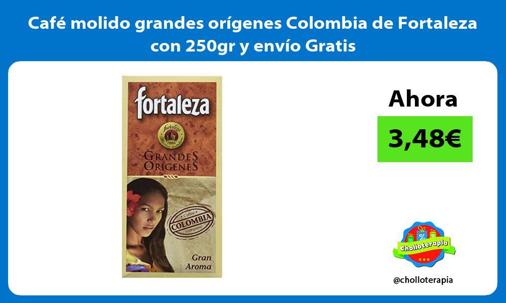 Café molido grandes orígenes Colombia de Fortaleza con 250gr y envío Gratis