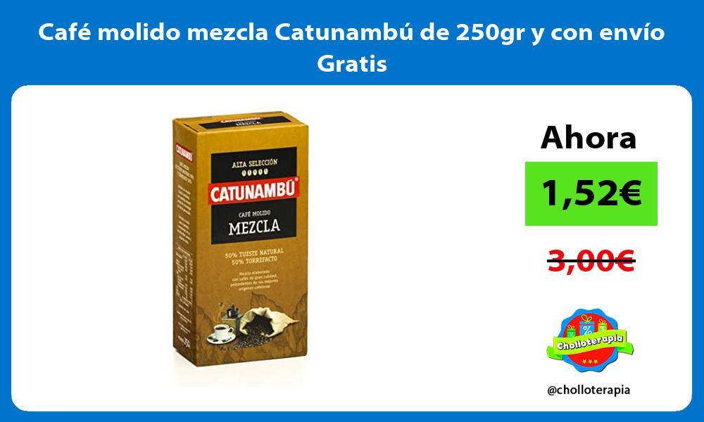 Café molido mezcla Catunambú de 250gr y con envío Gratis