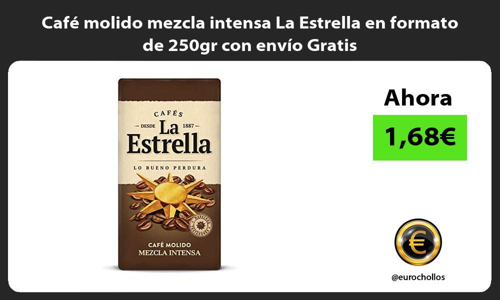 Café molido mezcla intensa La Estrella en formato de 250gr con envío Gratis