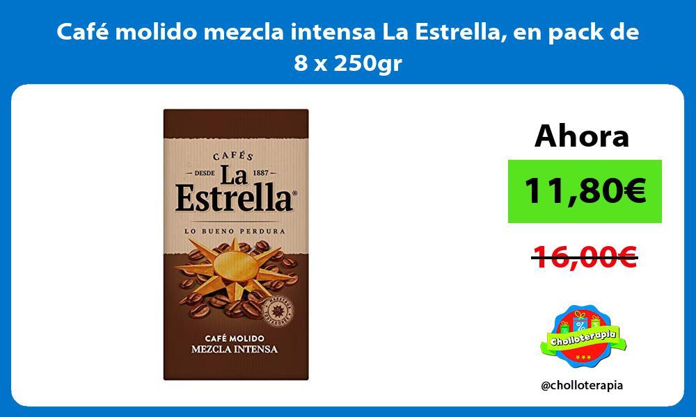 Café molido mezcla intensa La Estrella en pack de 8 x 250gr