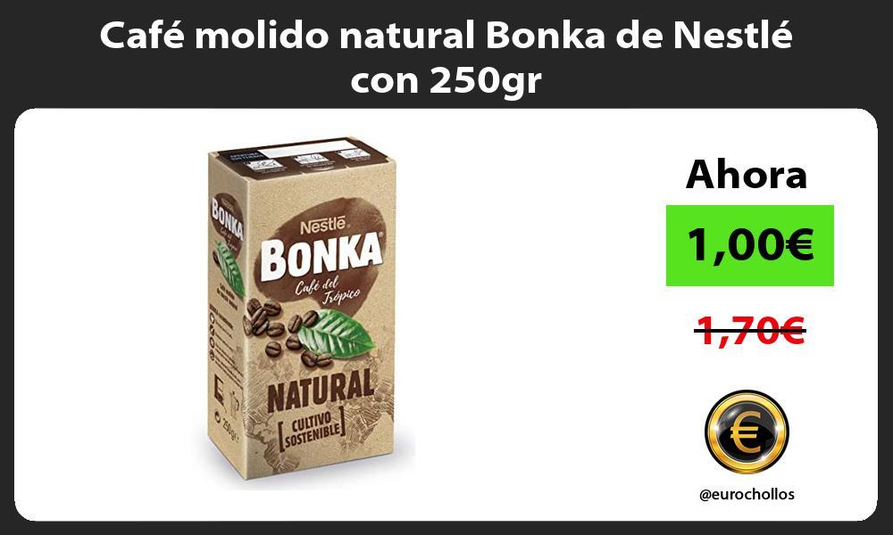 Café molido natural Bonka de Nestlé con 250gr