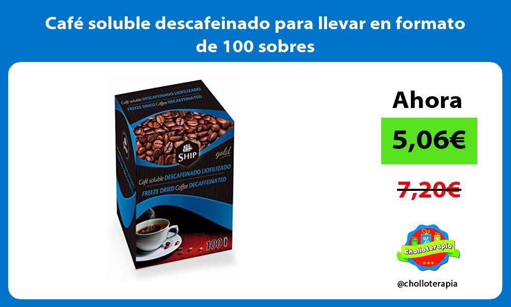 Café soluble descafeinado para llevar en formato de 100 sobres