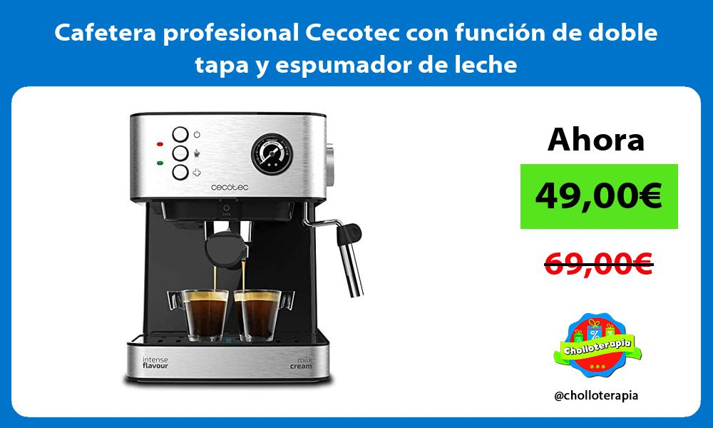 Cafetera profesional Cecotec con función de doble tapa y espumador de leche
