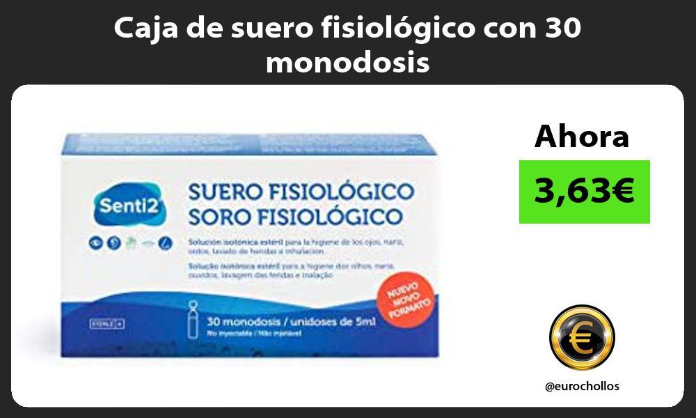 Caja de suero fisiológico con 30 monodosis