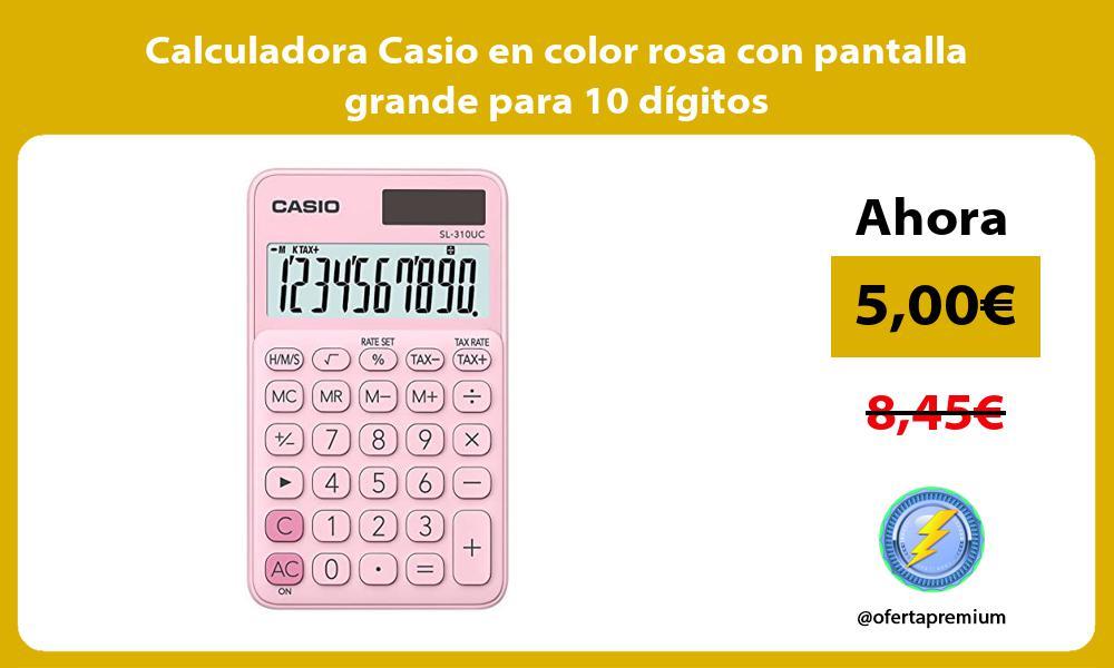 Calculadora Casio en color rosa con pantalla grande para 10 dígitos