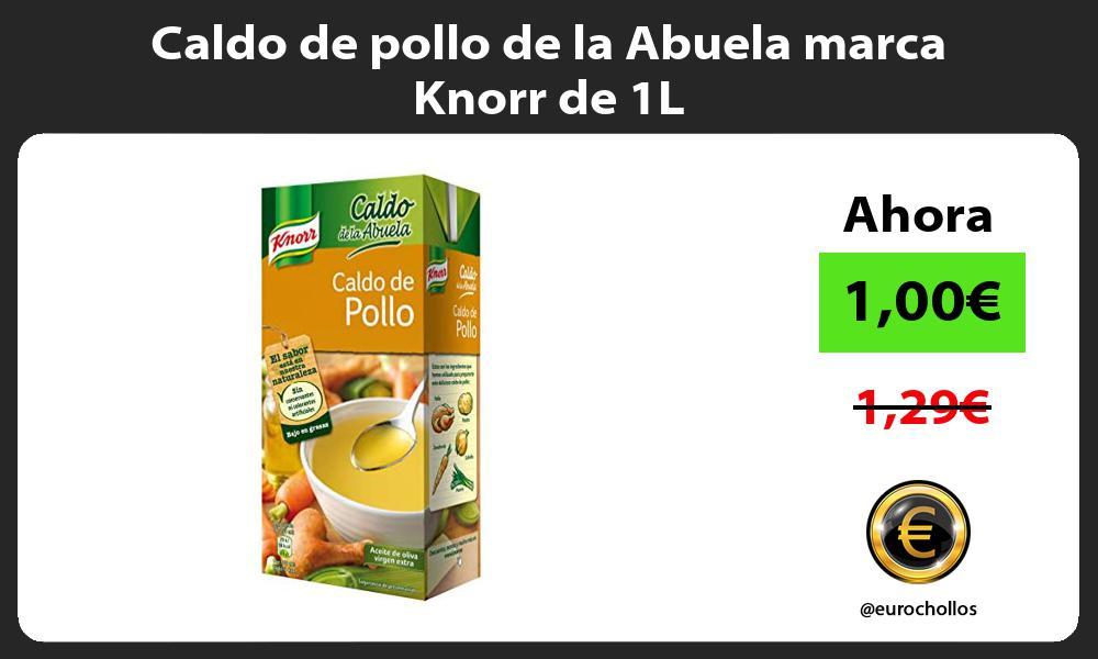 Caldo de pollo de la Abuela marca Knorr de 1L
