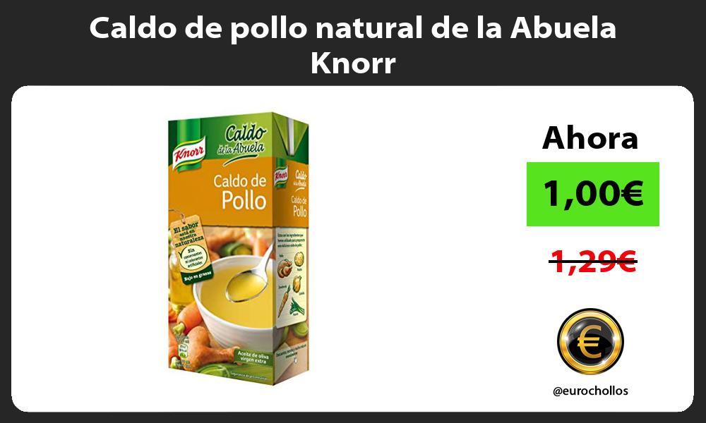 Caldo de pollo natural de la Abuela Knorr