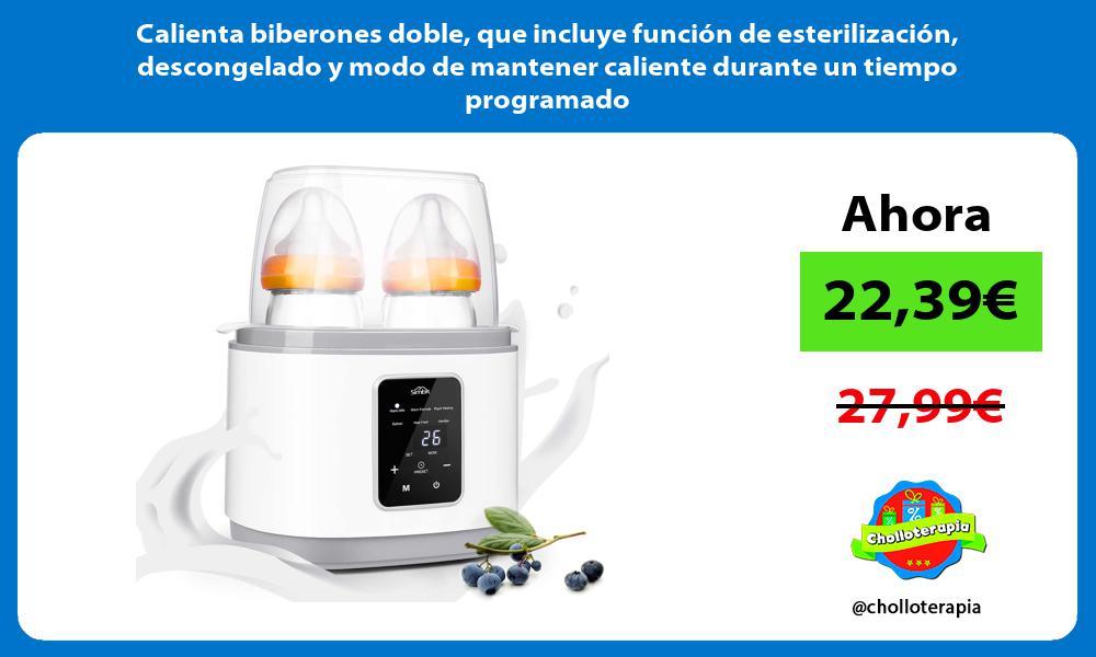 Calienta biberones doble que incluye función de esterilización descongelado y modo de mantener caliente durante un tiempo programado