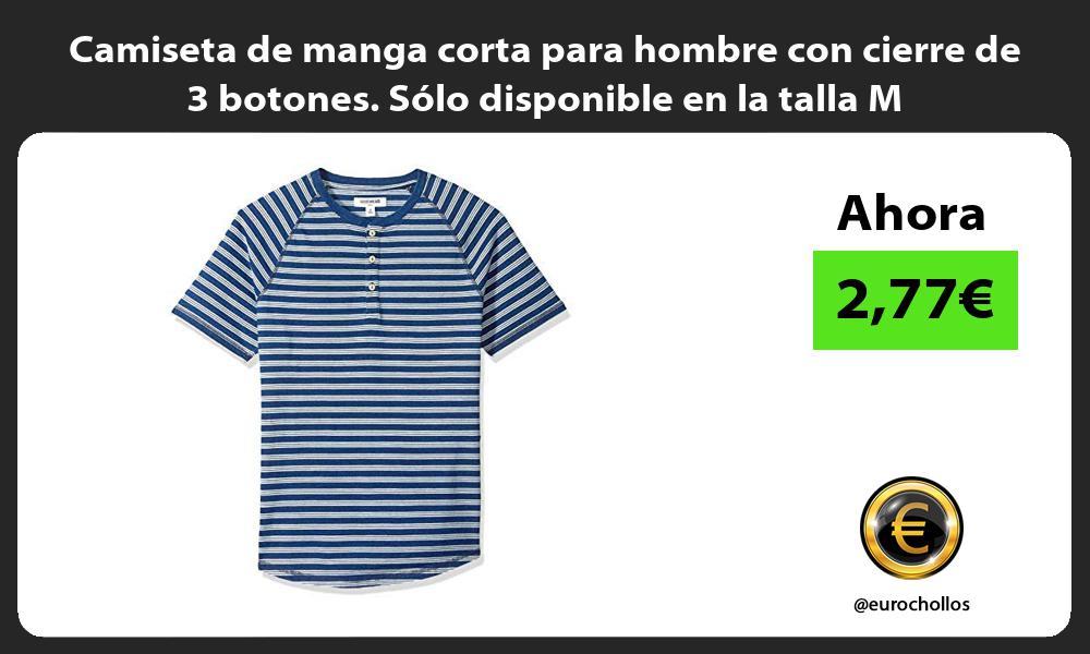 Camiseta de manga corta para hombre con cierre de 3 botones Sólo disponible en la talla M