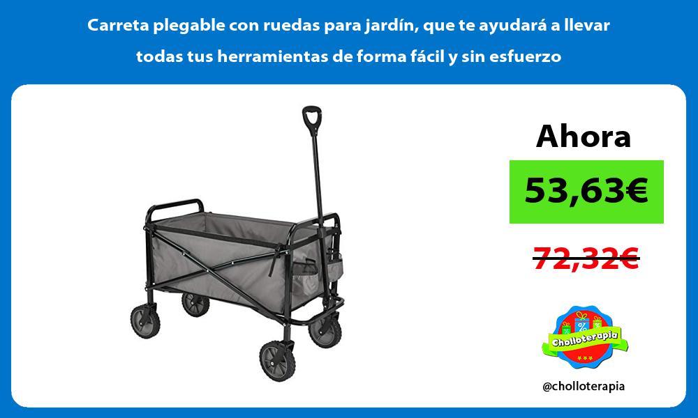 Carreta plegable con ruedas para jardín que te ayudará a llevar todas tus herramientas de forma fácil y sin esfuerzo