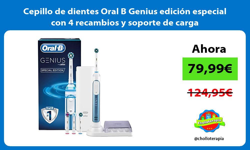 Cepillo de dientes Oral B Genius edición especial con 4 recambios y soporte de carga