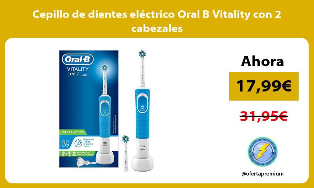 Cepillo de dientes eléctrico Oral B Vitality con 2 cabezales