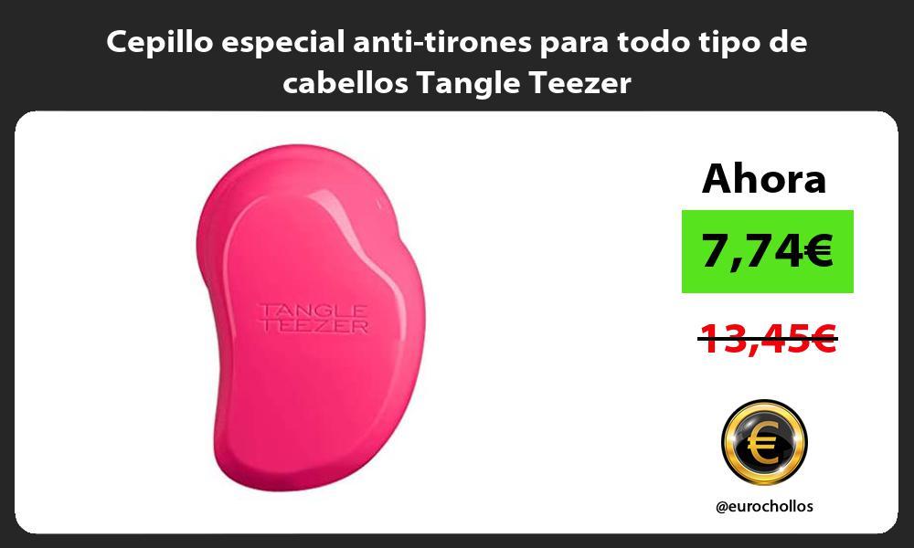Cepillo especial anti tirones para todo tipo de cabellos Tangle Teezer