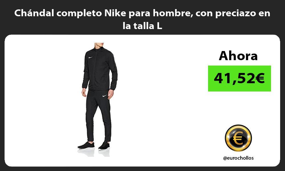 Chándal completo Nike para hombre con preciazo en la talla L