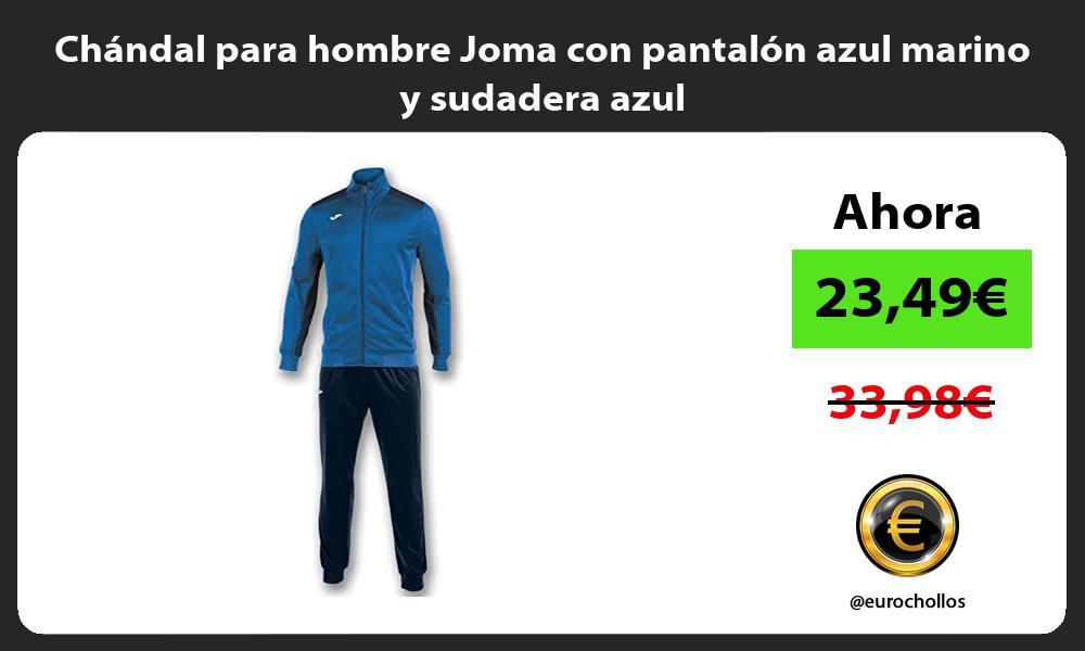 Chándal para hombre Joma con pantalón azul marino y sudadera azul