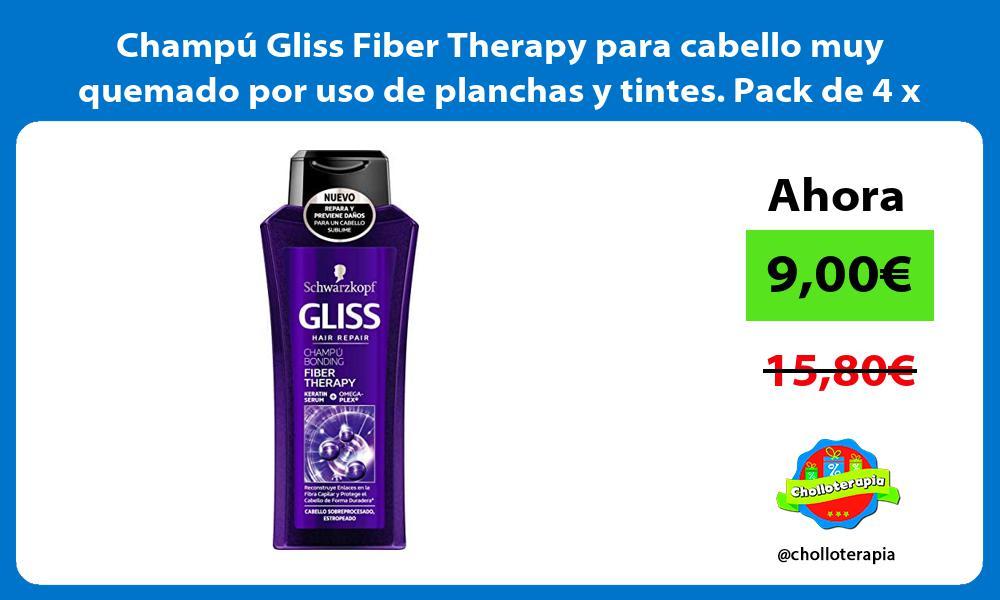 Champú Gliss Fiber Therapy para cabello muy quemado por uso de planchas y tintes Pack de 4 x 400ml