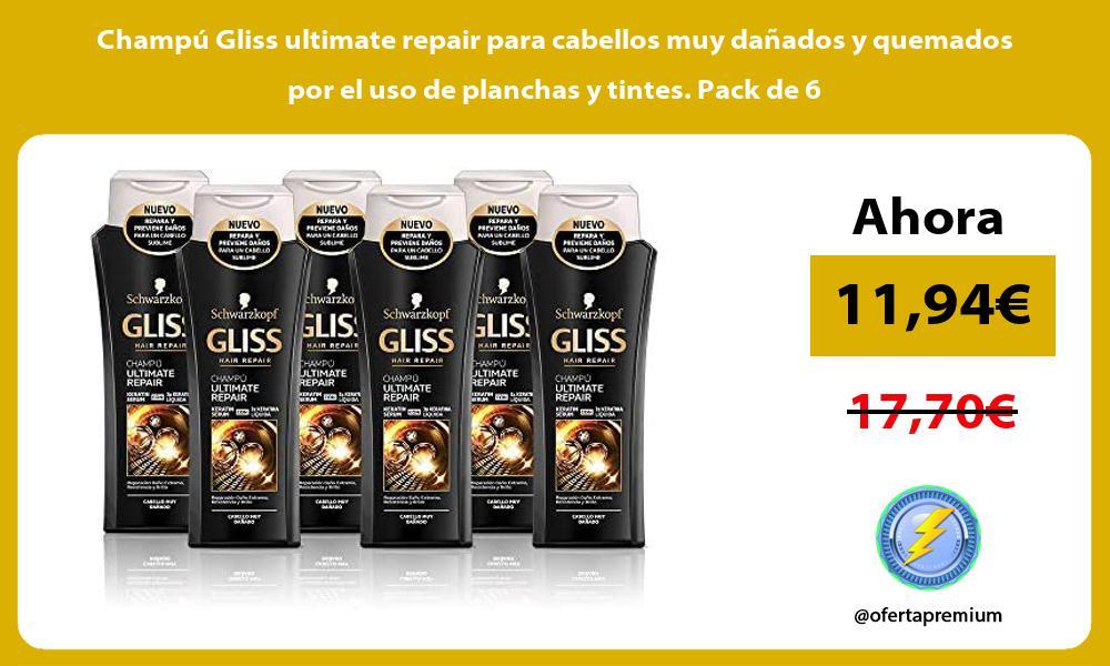 Champú Gliss ultimate repair para cabellos muy dañados y quemados por el uso de planchas y tintes Pack de 6