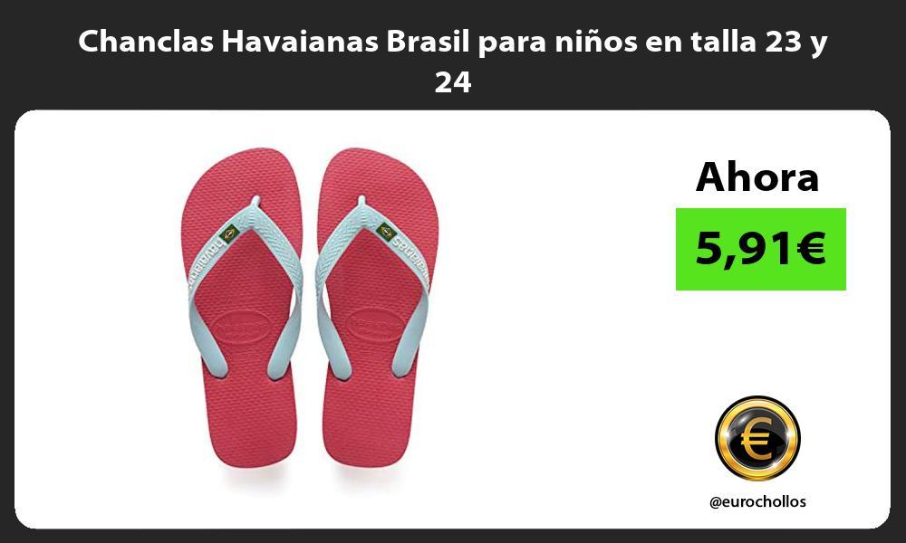Chanclas Havaianas Brasil para niños en talla 23 y 24